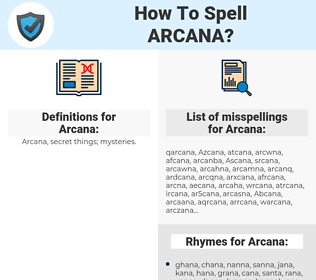 Arcana, spellcheck Arcana, how to spell Arcana, how do you spell Arcana, correct spelling for Arcana
