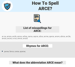 ARCE, spellcheck ARCE, how to spell ARCE, how do you spell ARCE, correct spelling for ARCE