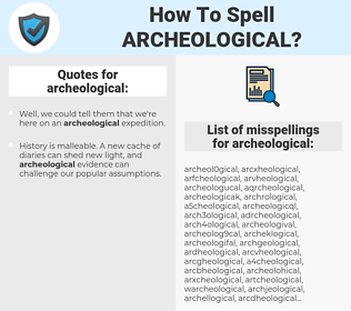 archeological, spellcheck archeological, how to spell archeological, how do you spell archeological, correct spelling for archeological