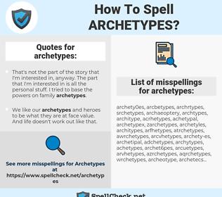 archetypes, spellcheck archetypes, how to spell archetypes, how do you spell archetypes, correct spelling for archetypes
