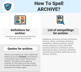 archive, spellcheck archive, how to spell archive, how do you spell archive, correct spelling for archive