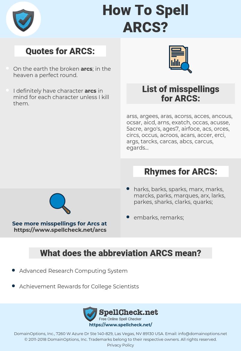 ARCS, spellcheck ARCS, how to spell ARCS, how do you spell ARCS, correct spelling for ARCS