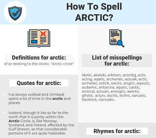 arctic, spellcheck arctic, how to spell arctic, how do you spell arctic, correct spelling for arctic