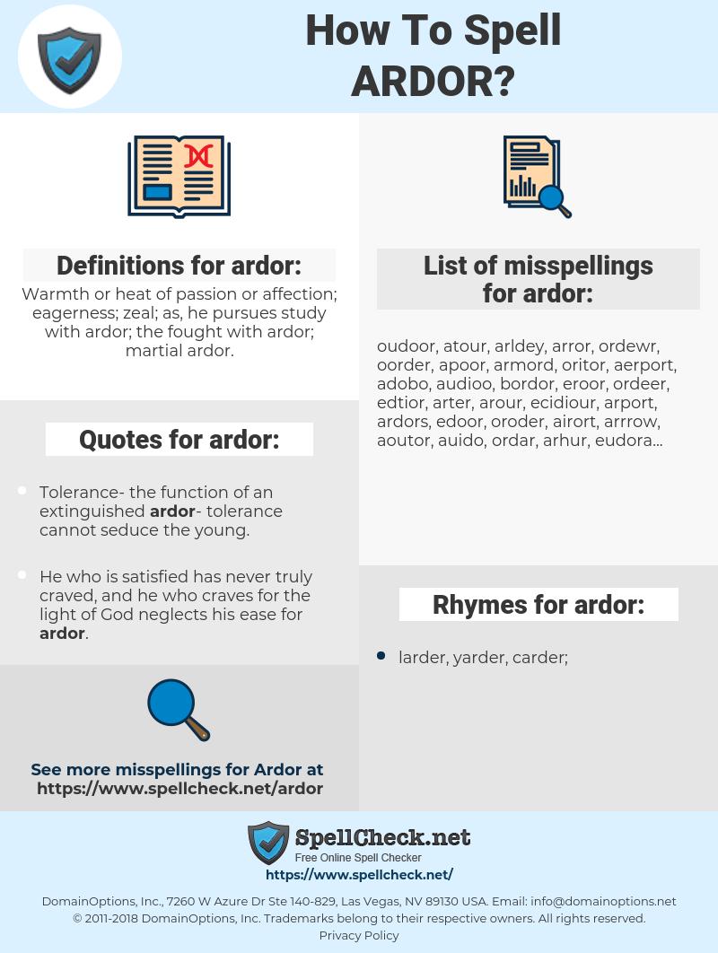 ardor, spellcheck ardor, how to spell ardor, how do you spell ardor, correct spelling for ardor