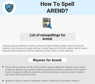 Arend, spellcheck Arend, how to spell Arend, how do you spell Arend, correct spelling for Arend