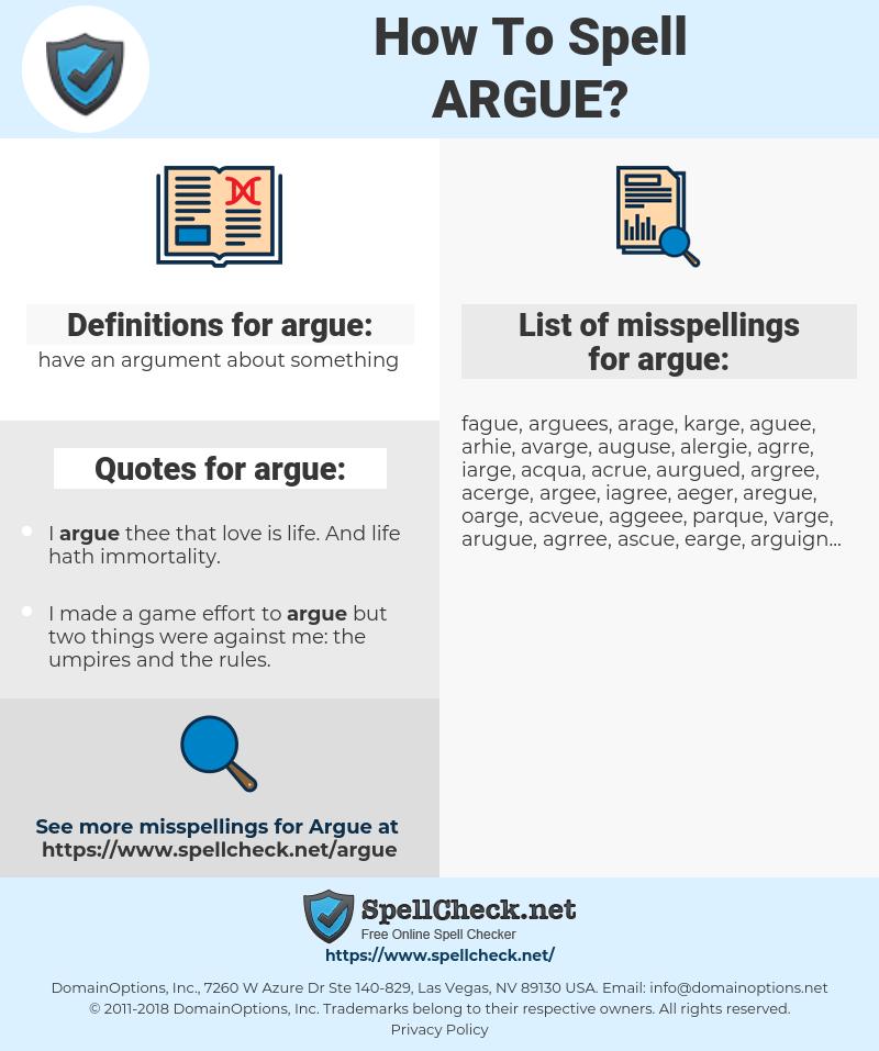 argue, spellcheck argue, how to spell argue, how do you spell argue, correct spelling for argue