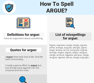 argue, spellcheck argue, how to spell argue, how do you spell argue, correct spelling for argue