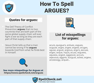 argues, spellcheck argues, how to spell argues, how do you spell argues, correct spelling for argues