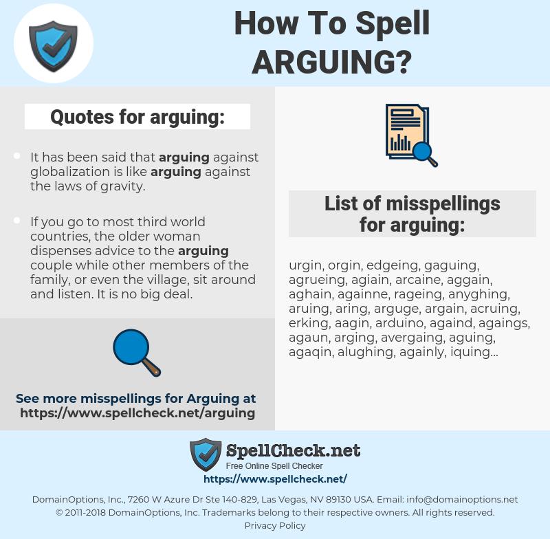 arguing, spellcheck arguing, how to spell arguing, how do you spell arguing, correct spelling for arguing