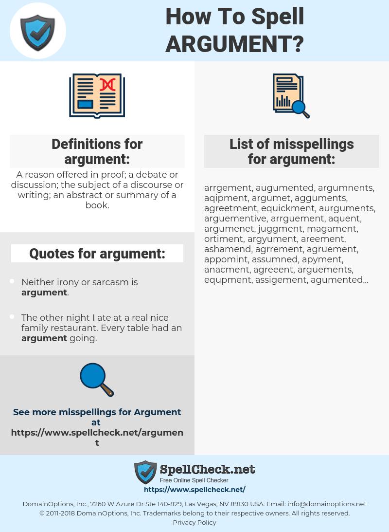 argument, spellcheck argument, how to spell argument, how do you spell argument, correct spelling for argument
