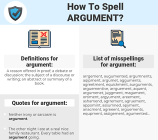 argument, spellcheck argument, how to spell argument, how do you spell argument, correct spelling for argument