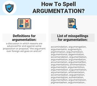 argumentation, spellcheck argumentation, how to spell argumentation, how do you spell argumentation, correct spelling for argumentation