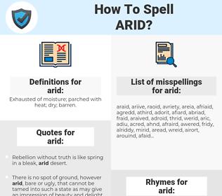 arid, spellcheck arid, how to spell arid, how do you spell arid, correct spelling for arid