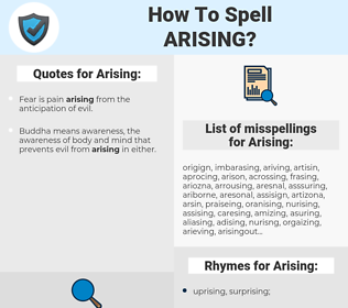 Arising, spellcheck Arising, how to spell Arising, how do you spell Arising, correct spelling for Arising