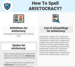 aristocracy, spellcheck aristocracy, how to spell aristocracy, how do you spell aristocracy, correct spelling for aristocracy