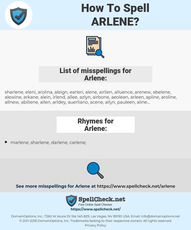 Arlene, spellcheck Arlene, how to spell Arlene, how do you spell Arlene, correct spelling for Arlene