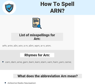 Arn, spellcheck Arn, how to spell Arn, how do you spell Arn, correct spelling for Arn