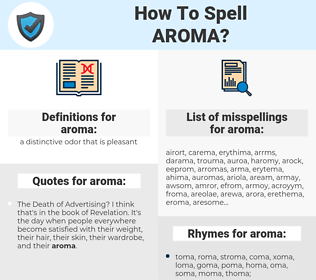 aroma, spellcheck aroma, how to spell aroma, how do you spell aroma, correct spelling for aroma