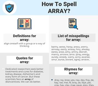 array, spellcheck array, how to spell array, how do you spell array, correct spelling for array