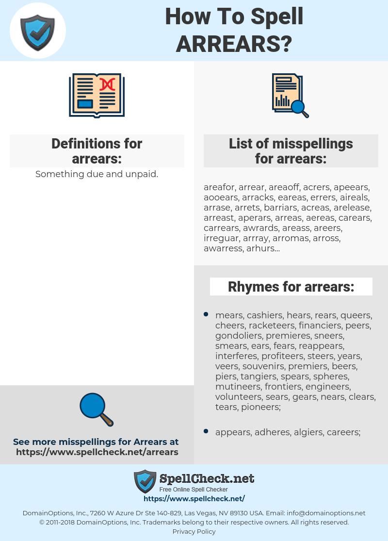 arrears, spellcheck arrears, how to spell arrears, how do you spell arrears, correct spelling for arrears