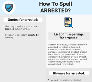 arrested, spellcheck arrested, how to spell arrested, how do you spell arrested, correct spelling for arrested