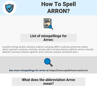 Arron, spellcheck Arron, how to spell Arron, how do you spell Arron, correct spelling for Arron
