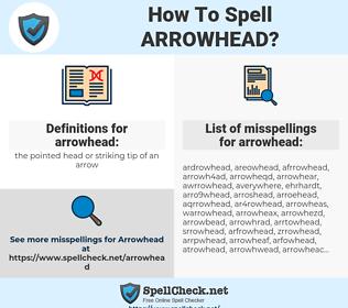 arrowhead, spellcheck arrowhead, how to spell arrowhead, how do you spell arrowhead, correct spelling for arrowhead
