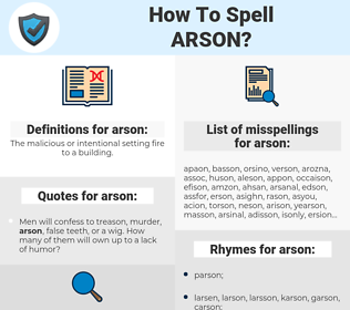 arson, spellcheck arson, how to spell arson, how do you spell arson, correct spelling for arson