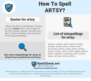 artsy, spellcheck artsy, how to spell artsy, how do you spell artsy, correct spelling for artsy