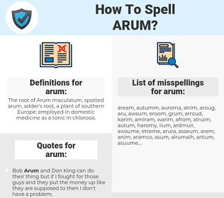 arum, spellcheck arum, how to spell arum, how do you spell arum, correct spelling for arum