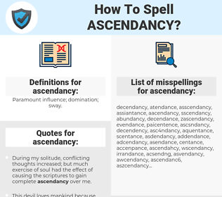 ascendancy, spellcheck ascendancy, how to spell ascendancy, how do you spell ascendancy, correct spelling for ascendancy