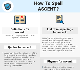 ascent, spellcheck ascent, how to spell ascent, how do you spell ascent, correct spelling for ascent