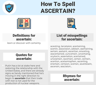 ascertain, spellcheck ascertain, how to spell ascertain, how do you spell ascertain, correct spelling for ascertain