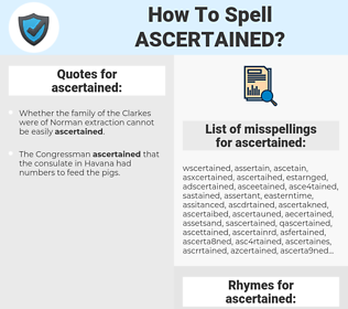 ascertained, spellcheck ascertained, how to spell ascertained, how do you spell ascertained, correct spelling for ascertained