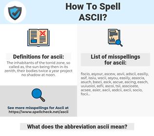 ascii, spellcheck ascii, how to spell ascii, how do you spell ascii, correct spelling for ascii