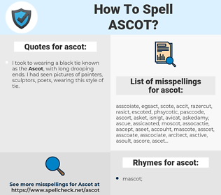 ascot, spellcheck ascot, how to spell ascot, how do you spell ascot, correct spelling for ascot