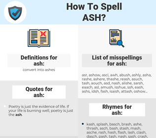 ash, spellcheck ash, how to spell ash, how do you spell ash, correct spelling for ash