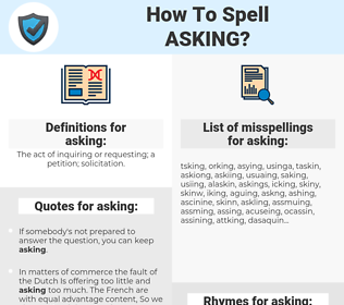 asking, spellcheck asking, how to spell asking, how do you spell asking, correct spelling for asking