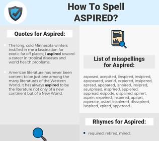 Aspired, spellcheck Aspired, how to spell Aspired, how do you spell Aspired, correct spelling for Aspired
