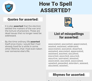 asserted, spellcheck asserted, how to spell asserted, how do you spell asserted, correct spelling for asserted