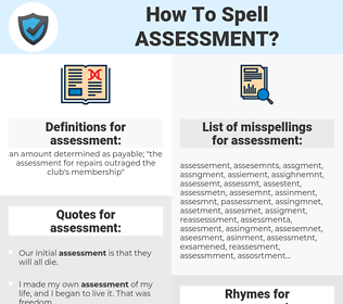 assessment, spellcheck assessment, how to spell assessment, how do you spell assessment, correct spelling for assessment