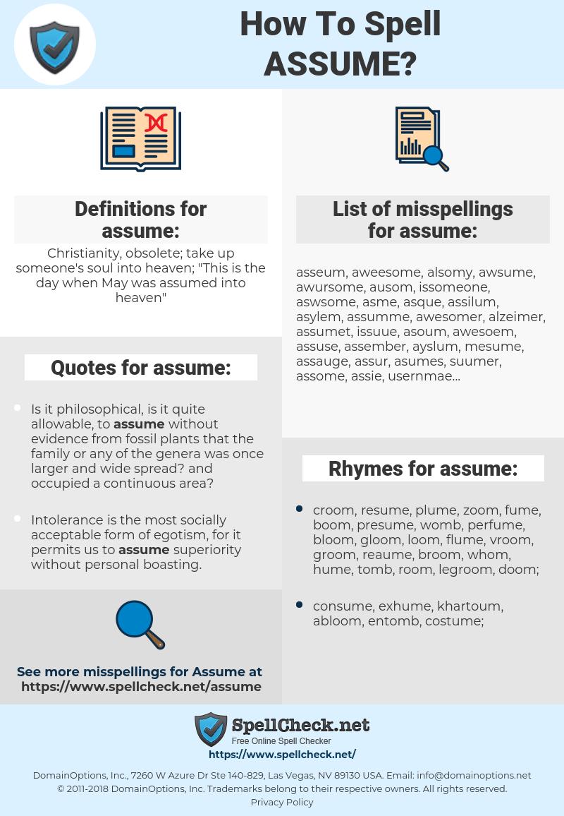 assume, spellcheck assume, how to spell assume, how do you spell assume, correct spelling for assume