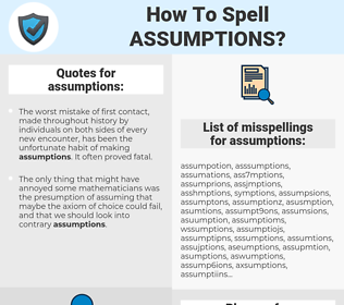 assumptions, spellcheck assumptions, how to spell assumptions, how do you spell assumptions, correct spelling for assumptions