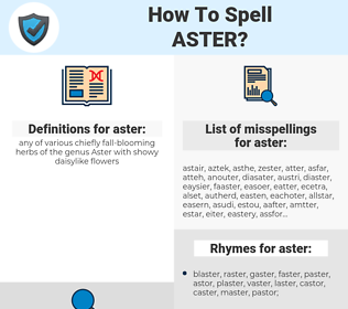 aster, spellcheck aster, how to spell aster, how do you spell aster, correct spelling for aster