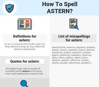 astern, spellcheck astern, how to spell astern, how do you spell astern, correct spelling for astern