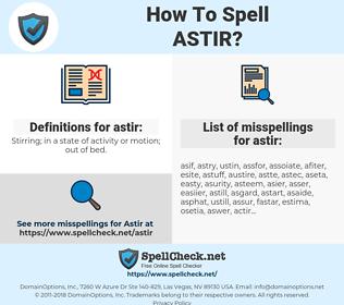 astir, spellcheck astir, how to spell astir, how do you spell astir, correct spelling for astir