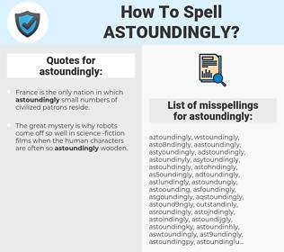 astoundingly, spellcheck astoundingly, how to spell astoundingly, how do you spell astoundingly, correct spelling for astoundingly