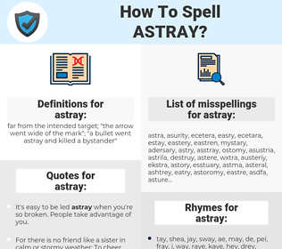 astray, spellcheck astray, how to spell astray, how do you spell astray, correct spelling for astray