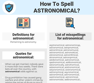 astronomical, spellcheck astronomical, how to spell astronomical, how do you spell astronomical, correct spelling for astronomical