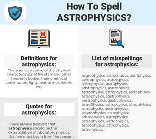 astrophysics, spellcheck astrophysics, how to spell astrophysics, how do you spell astrophysics, correct spelling for astrophysics